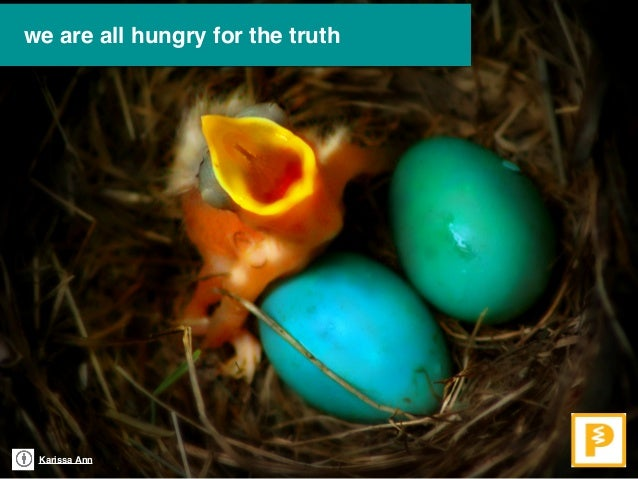 Karissa Ann we are all hungry for the truth