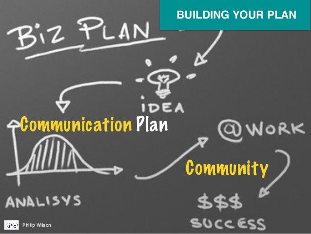 Communication Plan Community Philip Wilson BUILDING YOUR PLAN