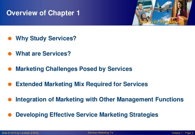 Overview of Chapter 1   Why Study Services?  What are Services?  Marketing Challenges Posed by Services  Extended Mark...