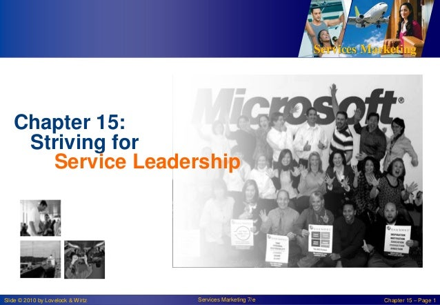 Services Marketing   Chapter 15:    Striving for      Service LeadershipSlide © 2010 by Lovelock & Wirtz   Services Market...