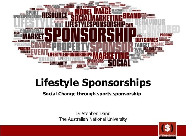 Lifestyle Sponsorships Social Change through sports sponsorship   Dr Stephen Dann The Australian National University