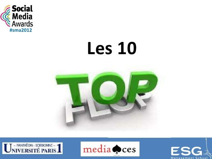 #sma2012           Les 10