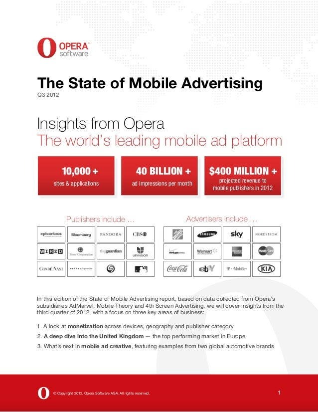 The State of Mobile AdvertisingQ3 2012Insights from OperaThe world's leading mobile ad platform           10,000 +        ...