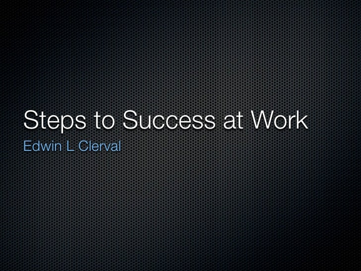 Steps to Success at Work Edwin L Clerval