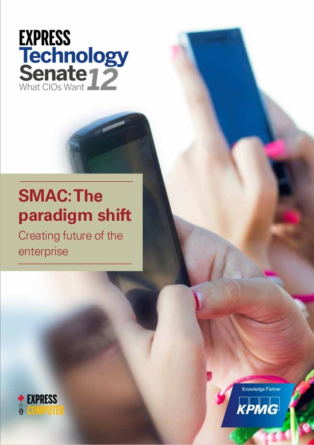 Knowledge Partner  SMAC: The  paradigm shift  Creating future of the  enterprise