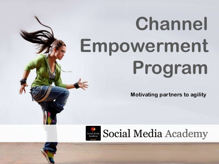 Channel Empowerment<br />Program<br />Motivating partners to agility<br />