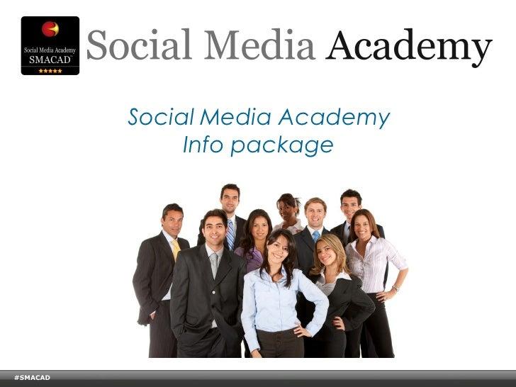 Social Media Academy                                         Info package#SMACAD    © Copyright Xeequa Corp. 2008