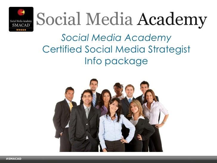 Social Media Academy                         Certified Social Media Strategist                                   Info pack...