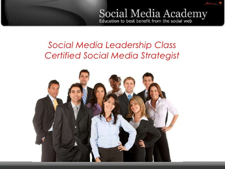 Social Media Leadership ClassCertified Social Media StrategistCertified Social Media Strategist<br />