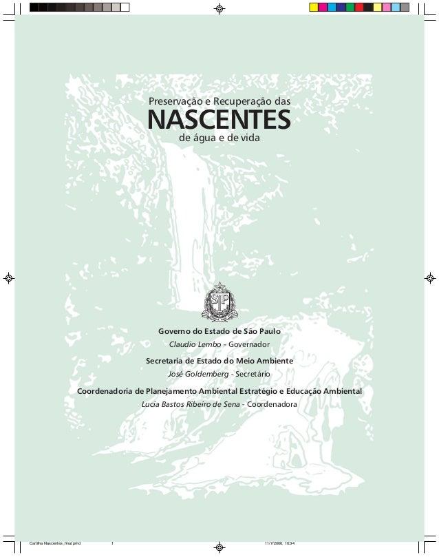 NASCENTES Preservação e Recuperação das de água e de vida Governo do Estado de São Paulo Claudio Lembo - Governador Secret...