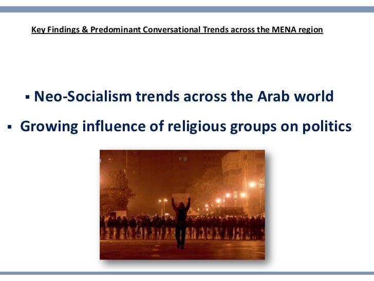 Key Findings & Predominant Conversational Trends across the MENA region       Neo-Socialism trends across the Arab world...