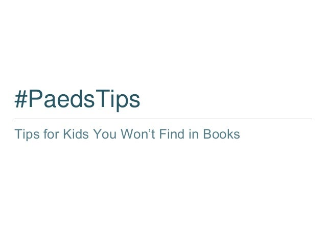 #PaedsTips Tips for Kids You Won't Find in Books