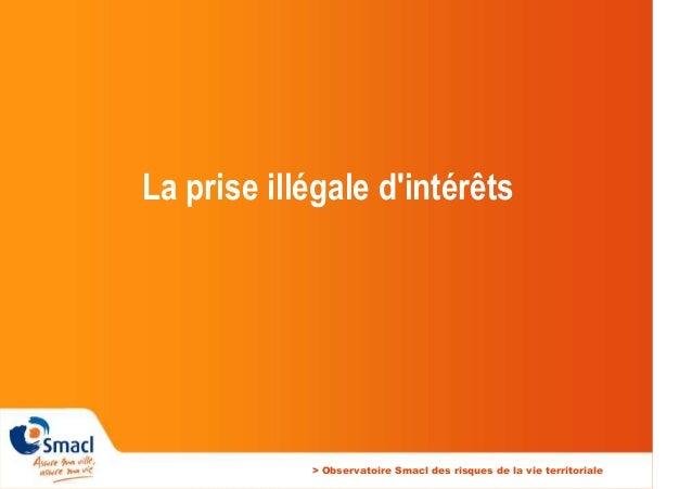 La prise illégale d'intérêts  > Observatoire Smacl des risques de la vie territoriale