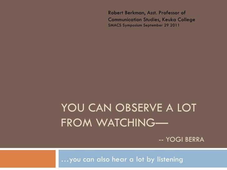 Robert Berkman, Asst. Professor of              Communication Studies, Keuka College              SMACS Symposium Septembe...