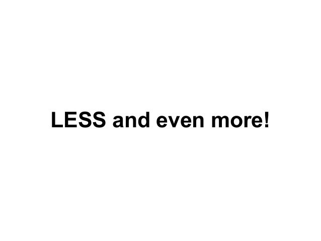 LESS and even more!