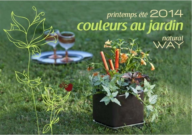 printemps été 2014  couleurs au jardin natural  WAY
