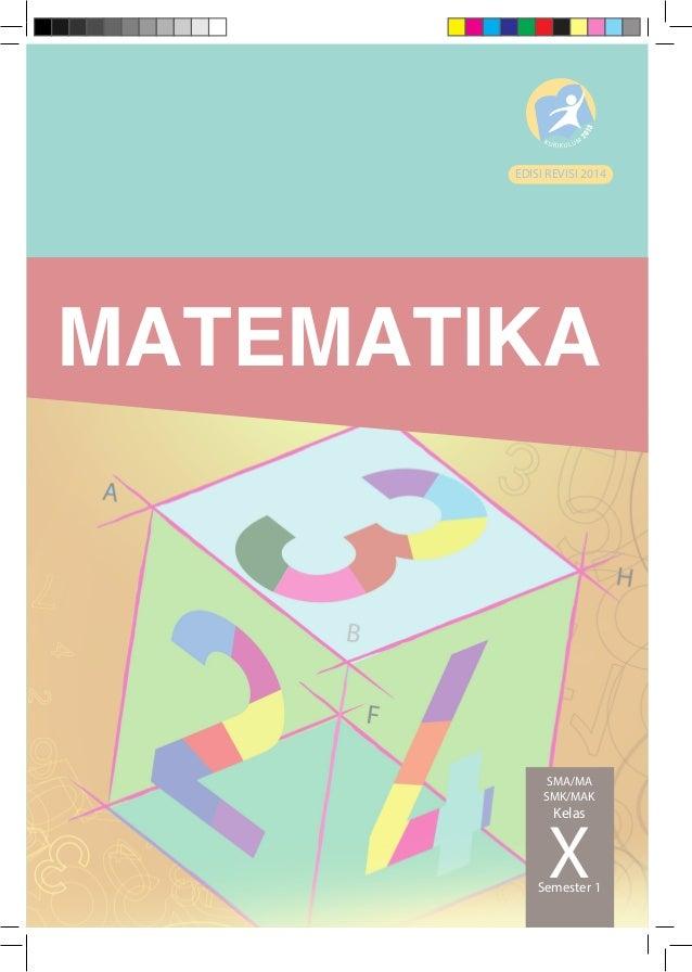MATEMATIKA EDISI REVISI 2014 SMA/MA SMK/MAK Kelas XSemester 1