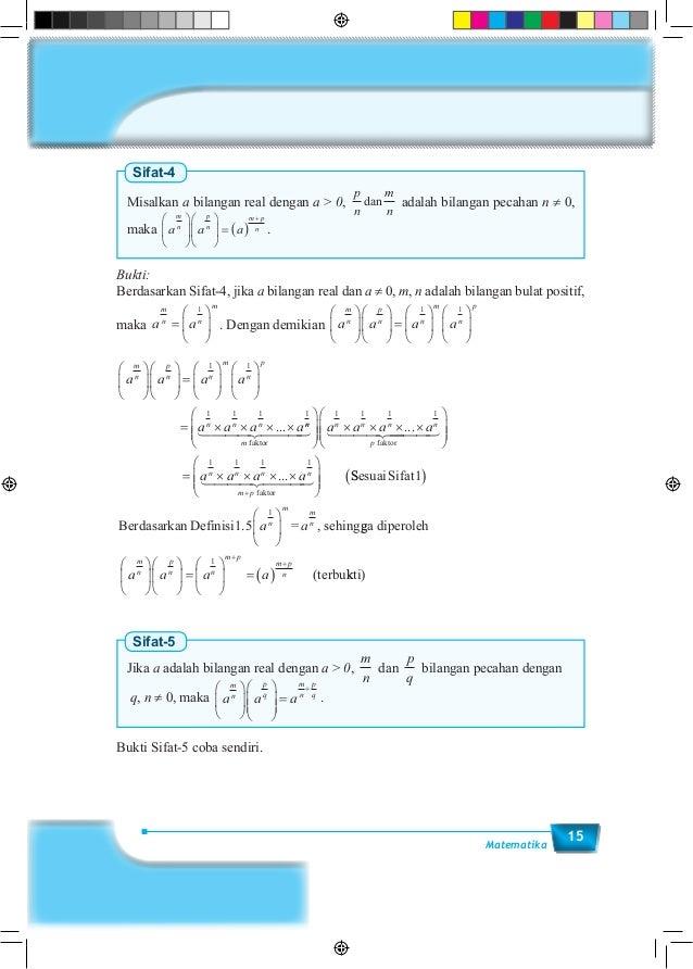 15Matematika Sifat-4 Misalkan a bilangan real dengan a > 0, p n m n dan adalah bilangan pecahan n ≠ 0, maka a a a m n p n ...