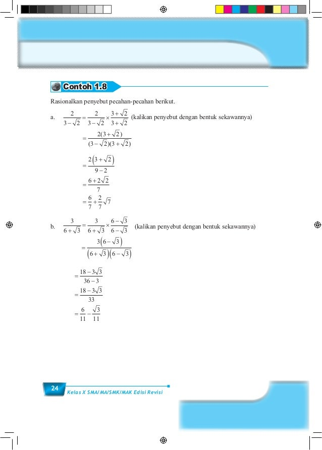 24 Kelas X SMA/MA/SMK/MAK Edisi Revisi Contoh 1.8 Rasionalkan penyebut pecahan-pecahan berikut. a. 2 3 2 2 3 2 3 2 3 2− =...
