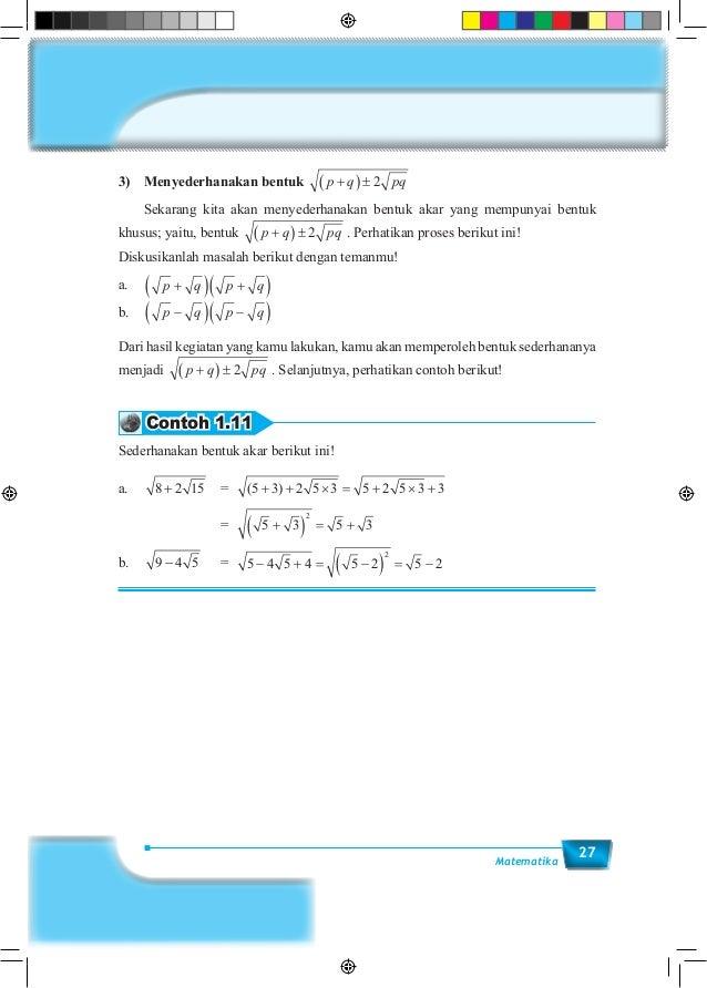 27Matematika 3) Menyederhanakan bentuk p q pq+( )± 2  Sekarang kita akan menyederhanakan bentuk akar yang mempunyai bent...