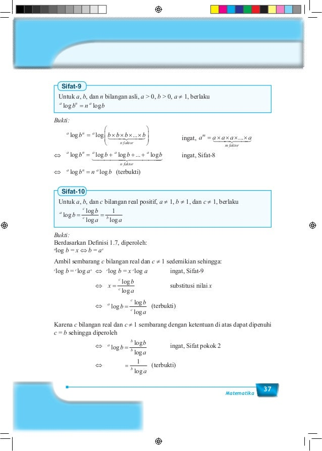37Matematika Sifat-9 Untuk a, b, dan n bilangan asli, a > 0, b > 0, a ≠ 1, berlaku a n a b n blog log= Bukti:  a n a n fa...