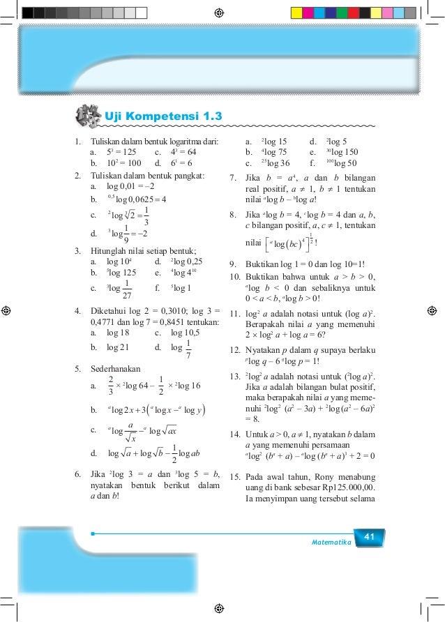 41Matematika Uji Kompetensi 1.3 1. Tuliskan dalam bentuk logaritma dari: a. 53 = 125 c. 43 = 64  b.102 = 100 d. 6...