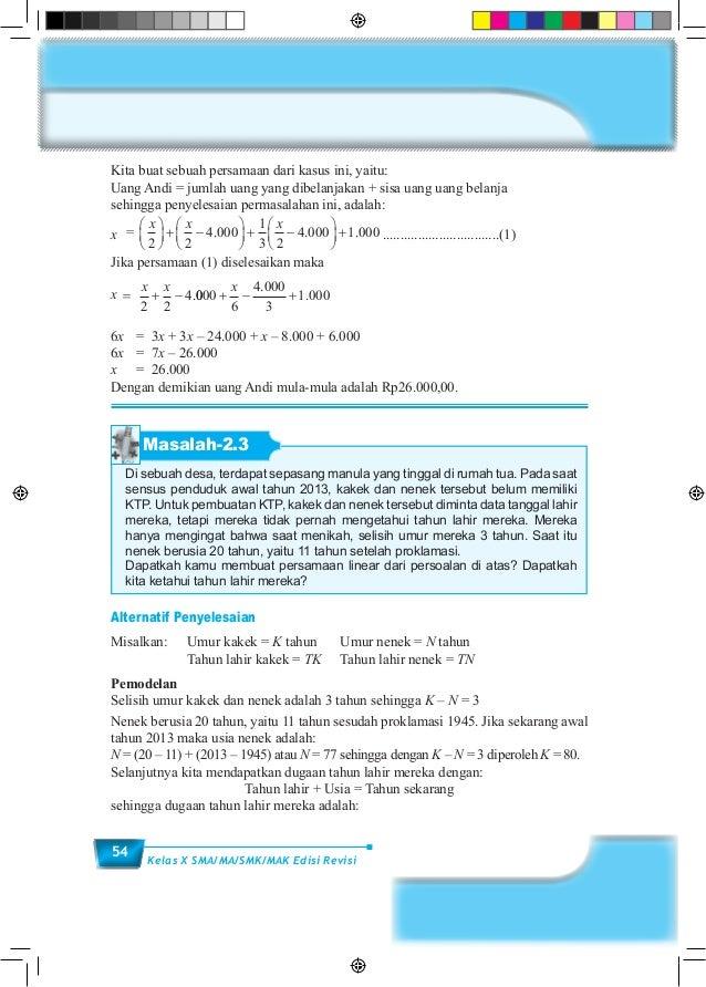 54 Kelas X SMA/MA/SMK/MAK Edisi Revisi Kita buat sebuah persamaan dari kasus ini, yaitu: Uang Andi = jumlah uang yang dibe...