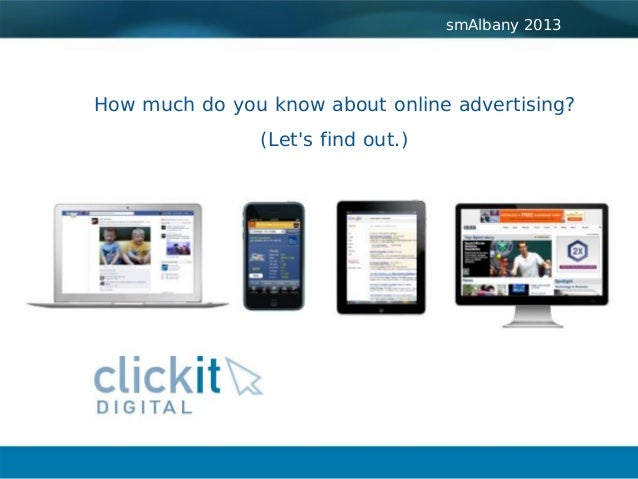 How much do you know about online advertising? (Let's find out.) smAlbany 2013