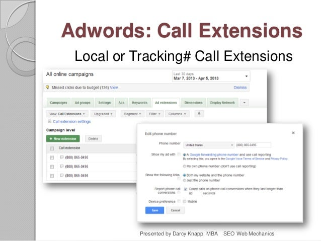 Adwords: Call Extensions Local or Tracking# Call Extensions Presented by Darcy Knapp, MBA SEO Web Mechanics