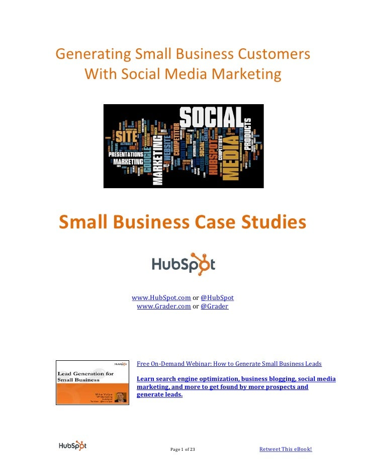 Generating Small Business Customers   With Social Media MarketingSmall Business Case Studies          www.HubSpot.com or @...