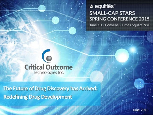 The Future of Drug Discovery has Arrived: Redefining Drug Development June 2015
