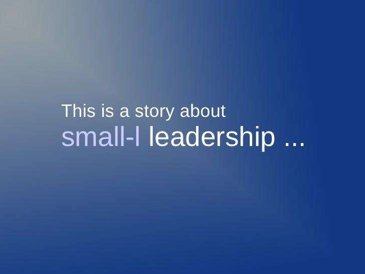 Small L Leadership