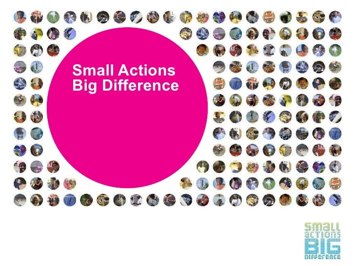 Small Actions Big Difference