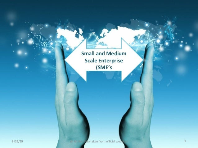 8/19/10 1@ All the Data taken from official websites Small and Medium Scale Enterprise (SME's