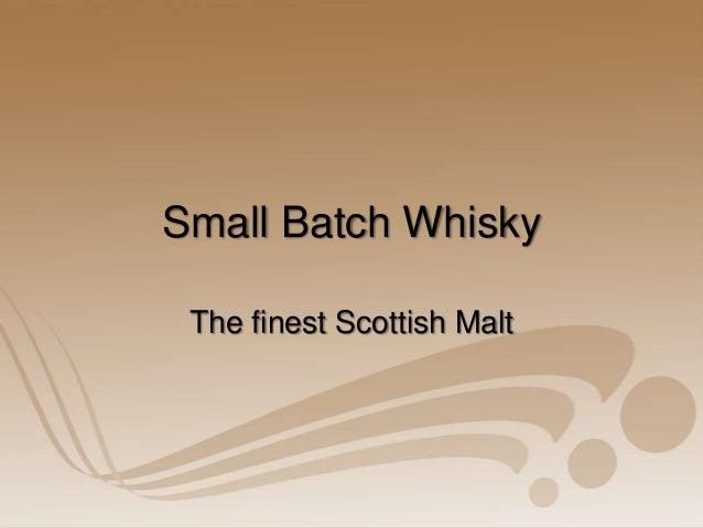 Small Batch Whisky The finest Scottish Malt