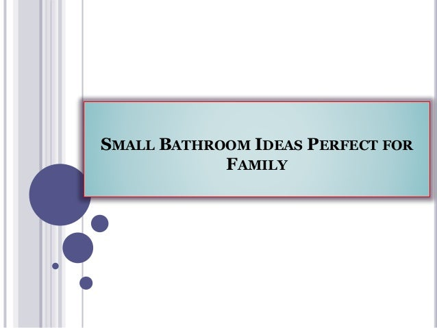 Small bathroom ideas perfect for family for Small family bathroom design