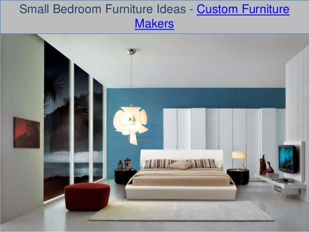 Small Bedroom Furniture Ideas - Custom Furniture Makers