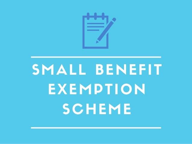 SMALL BENEFIT EXEMPTION SCHEME