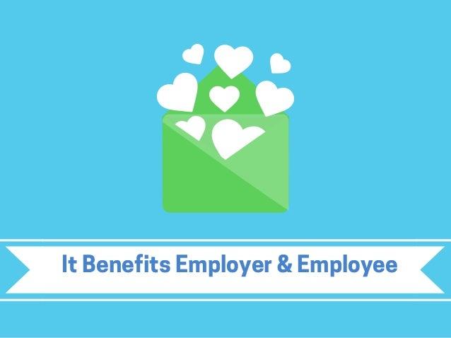 It Benefits Employer & Employee
