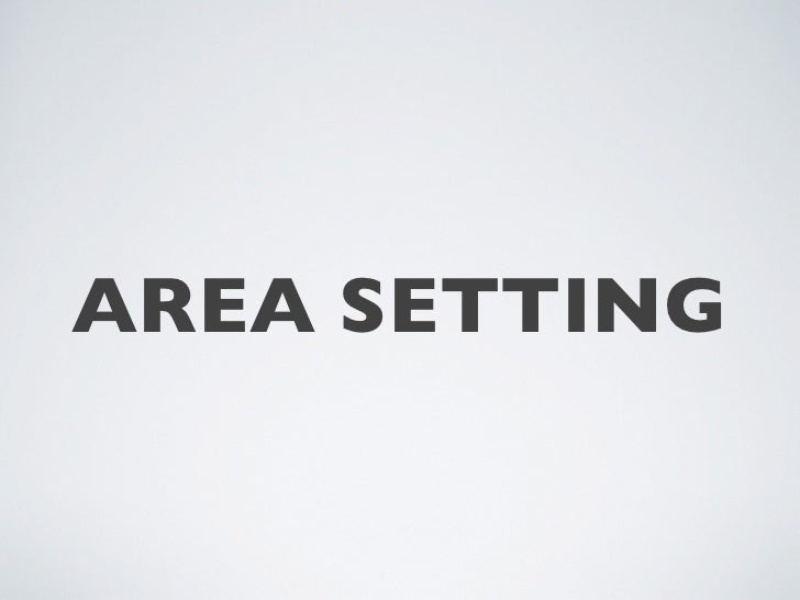 AREA SETTING
