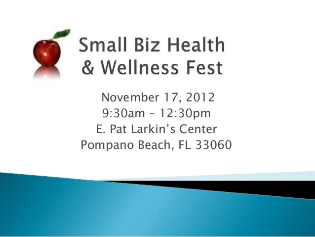 November 17, 2012   9:30am – 12:30pm  E. Pat Larkin's CenterPompano Beach, FL 33060