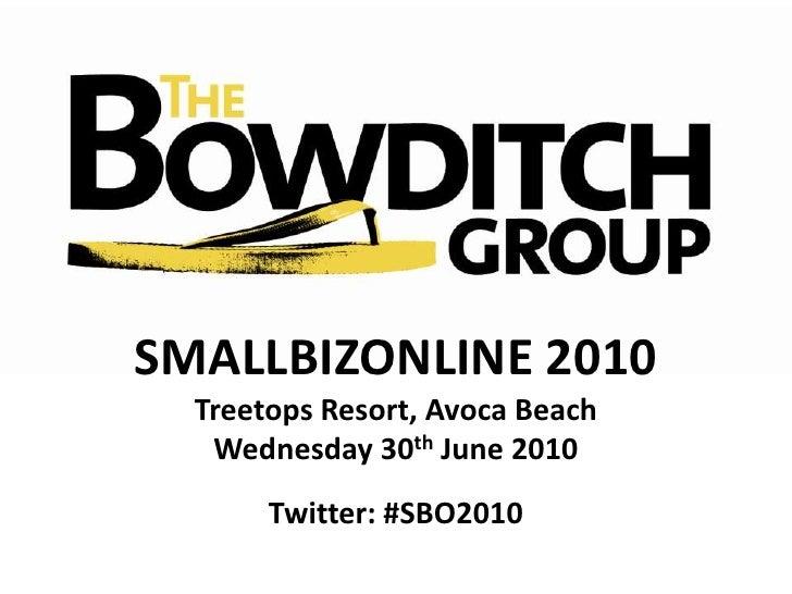 SMALLBIZONLINE 2010<br />Treetops Resort, Avoca Beach<br />Wednesday 30th June 2010<br />Twitter: #SBO2010<br />