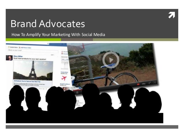  Brand Advocates How To Amplify Your Marketing With Social Media