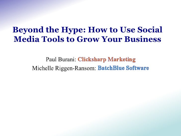 Beyond the Hype: How to Use Social Media Tools to Grow Your Business