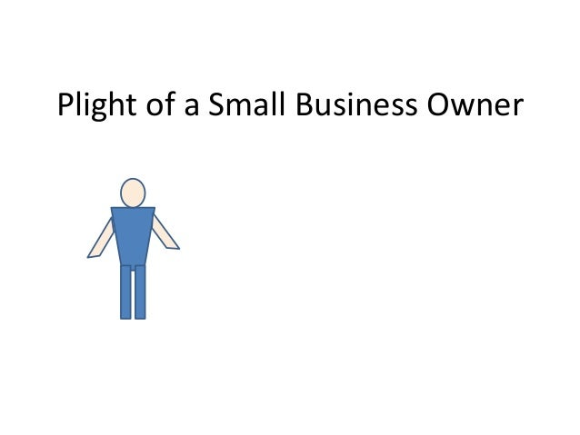Plight of a Small Business Owner