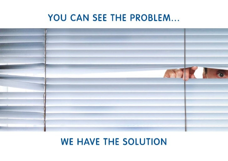 YOU CAN SEE THE PROBLEM...  WE HAVE THE SOLUTION