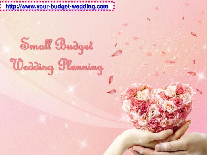 http://www.your-budget-wedding.com  Small Budget Wedding Planning