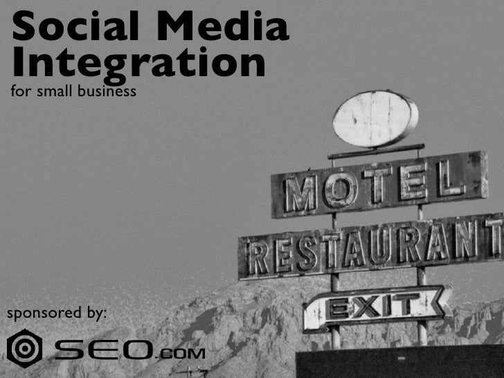 Social Media Integration for small business     sponsored by: