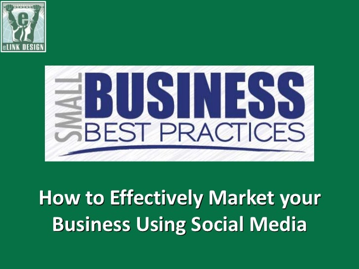 How to Effectively Market your Business Using Social Media