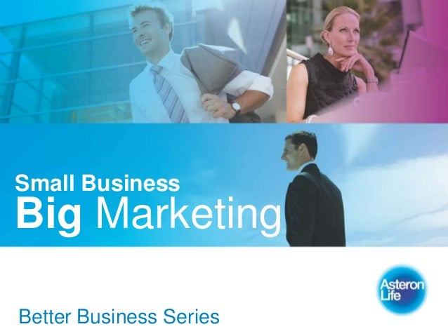 Small BusinessBig MarketingBetter Business Series